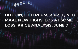 Bitcoin, Ethereum, Ripple, NEO Make New Highs, EOS at Some Loss: Price Analysis, June 7