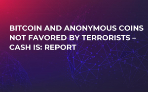 Bitcoin and Anonymous Coins Not Favored by Terrorists – Cash Is: Report