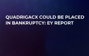 QuadrigaCX Could Be Placed in Bankruptcy: EY Report