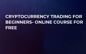 Cryptocurrency Trading For Beginners- Online Course For FREE