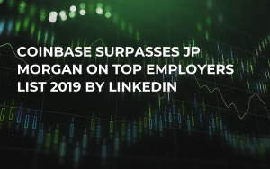 Coinbase Surpasses JP Morgan on Top Employers List 2019 by LinkedIn