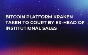 Bitcoin Platform Kraken Taken to Court by Ex-Head of Institutional Sales
