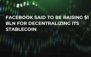 Facebook Said to Be Raising $1 Bln for Decentralizing Its Stablecoin