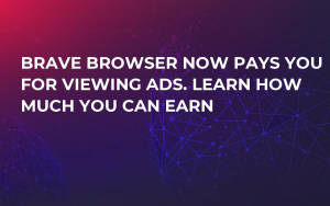 Brave Browser Now Pays You for Viewing Ads. Learn How Much You Can Earn
