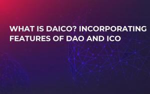 What is DAICO? Incorporating Features of DAO and ICO