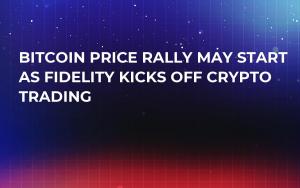 Bitcoin Price Rally May Start as Fidelity Kicks Off Crypto Trading