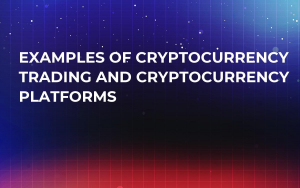 Examples of Cryptocurrency Trading and Cryptocurrency Platforms