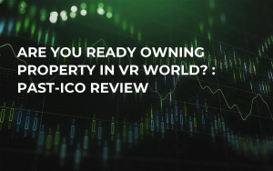 Are You Ready Owning Property in VR World? : Past-ICO Review