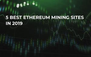 5 Best Ethereum Mining Sites in 2019