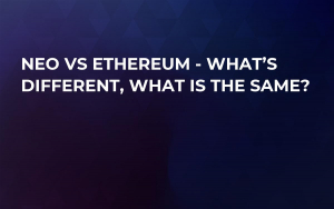 NEO vs Ethereum - What's Different, What is the Same?