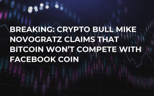 BREAKING: Crypto Bull Mike Novogratz Claims That Bitcoin Won't Compete with Facebook Coin