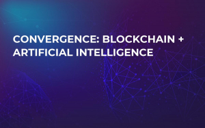 Convergence: Blockchain + Artificial Intelligence