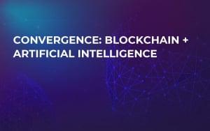 Convergence: Blockchain + Artificial Intelligence
