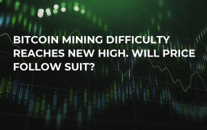 Bitcoin Mining Difficulty Reaches New High. Will Price Follow Suit?