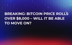 Breaking: Bitcoin Price Rolls Over $8,000 – Will It Be Able to Move On?