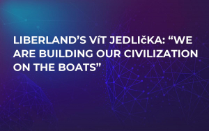 "Liberland's Vít Jedlička: ""We Are Building Our Civilization On the Boats"""