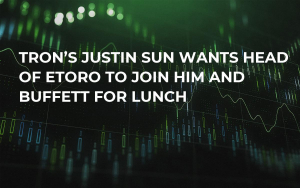 Tron's Justin Sun Wants Head of eToro to Join Him and Buffett for Lunch