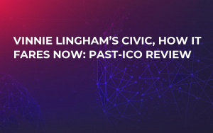 Vinnie Lingham's Civic, How it Fares Now: Past-ICO Review