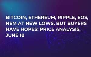 Bitcoin, Ethereum, Ripple, EOS, NEM at New Lows, But Buyers Have Hopes: Price Analysis, June 18