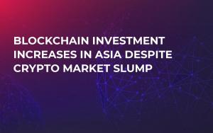 Blockchain Investment Increases in Asia Despite Crypto Market Slump