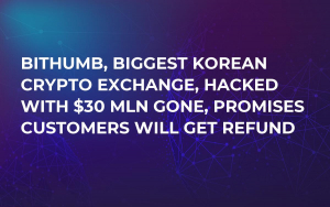 Bithumb, Biggest Korean Crypto Exchange, Hacked With $30 Mln Gone, Promises Customers Will Get Refund