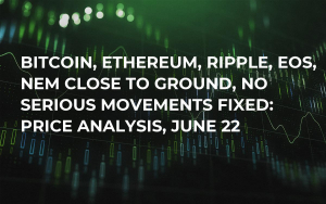 Bitcoin, Ethereum, Ripple, EOS, NEM Close to Ground, No Serious Movements Fixed: Price Analysis, June 22