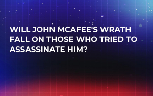 Will John McAfee's Wrath Fall on Those Who Tried to Assassinate Him?