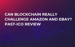 Can Blockchain Really Challenge Amazon and EBay? Past-ICO Review