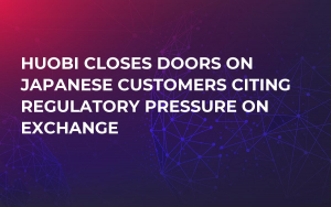 Huobi Closes Doors On Japanese Customers Citing Regulatory Pressure on Exchange