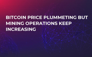 Bitcoin Price Plummeting But Mining Operations Keep Increasing