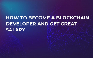 How to Become a Blockchain Developer and Get Great Salary