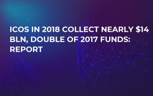ICOs in 2018 Collect Nearly $14 Bln, Double of 2017 Funds: Report