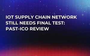 IoT Supply Chain Network Still Needs Final Test: Past-ICO Review