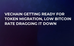 VeChain Getting Ready For Token Migration, Low Bitcoin Rate Dragging it Down