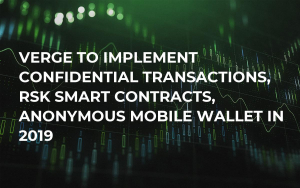 Verge to Implement Confidential Transactions, RSK Smart Contracts, Anonymous Mobile Wallet in 2019