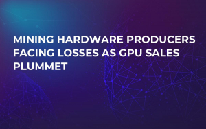 Mining Hardware Producers Facing Losses as GPU Sales Plummet