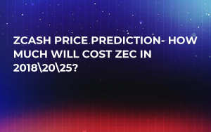 ZCash Price Prediction- How Much Will cost ZEC in 2018?
