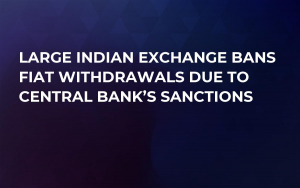 Large Indian Exchange Bans Fiat Withdrawals Due to Central Bank's Sanctions