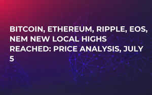 Bitcoin, Ethereum, Ripple, EOS, NEM New Local Highs Reached: Price Analysis, July 5