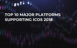Top 10 Major Platforms Supporting ICOs 2018