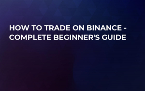 How to Trade on Binance - Complete Beginner's guide