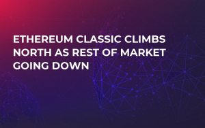 Ethereum Classic Climbs North as Rest of Market Going Down