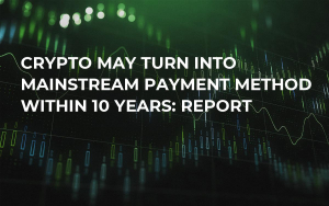 Crypto May Turn into Mainstream Payment Method Within 10 Years: Report
