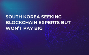 South Korea Seeking Blockchain Experts But Won't Pay Big