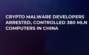 Crypto Malware Developers Arrested, Controlled 380 Mln Computers in China