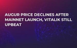 Augur Price Declines After Mainnet Launch, Vitalik Still Upbeat