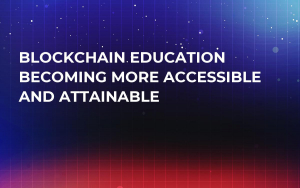 Blockchain Education Becoming More Accessible and Attainable