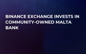 Binance Exchange Invests in Community-Owned Malta Bank