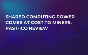 Shared Computing Power Comes at Cost to Miners: Past-ICO Review