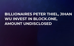 Billionaires Peter Thiel, Jihan Wu Invest in Block.one, Amount Undisclosed